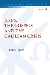 Jesus the gospels and the Galilean Crisis