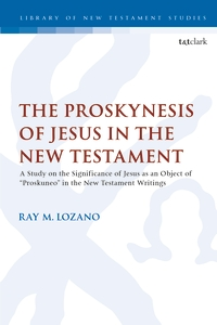 The Proskynesis of Jesus in the New Testament
